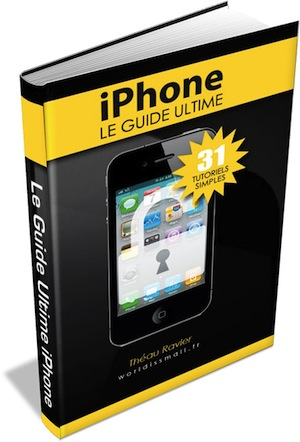 guide iphone Le guide ultime pour iPhone est disponible à lachat