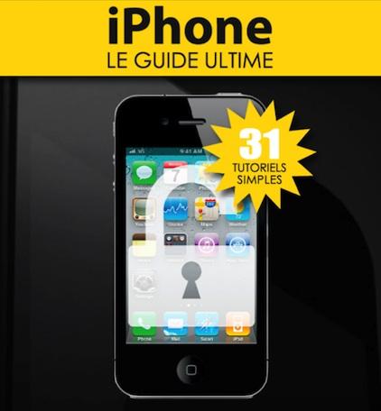 tuto ultime Découvrez le guide ultime pour iPhone, Pour profiter de votre iDevice à 100%